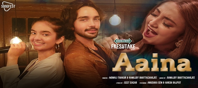 Anushka Sen & Harsh Rajput  feature in DOUBLEMINT®️ FreshTake Music Series–'Aaina'