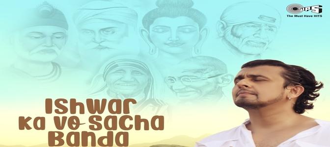 Tips Music and Sonu Nigam's ISHWAR KA VO SACHA BANDA calms the mind and eases the heart
