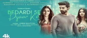 Bhushan Kumar & Jubin Nautiyal came together for 'Bedardi Se Pyaar Ka'