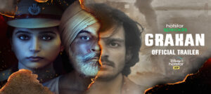 Hotstar Specials presents Grahan releases on 24th June