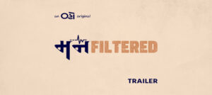 OHO Gujarati brings forth yet another incredible show MannFiltered