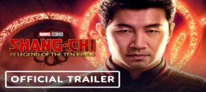 Marvel Studios releases trailer of Shang-Chi and The Legend of The Ten Rings